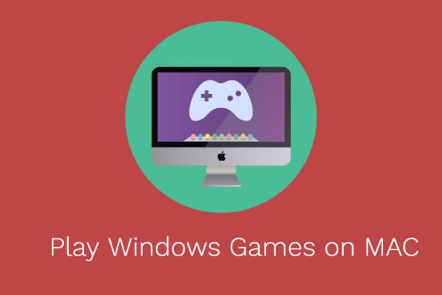 Play Windows PC Games on Mac