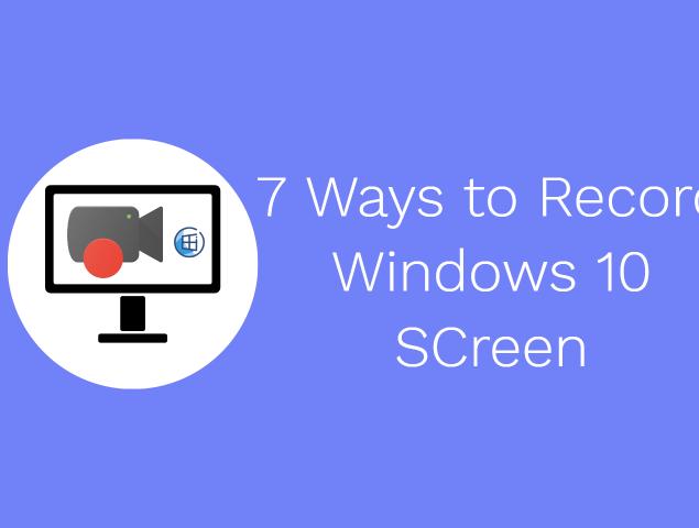 Record Windows 10 Screen