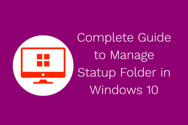 Startup folder Windows 10 Add or Disable